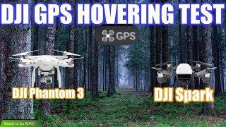 DJI Spark VS DJI Phantom 3 Standard - Hovering GPS Test   CH DRONES