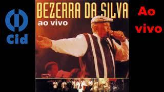 Bezerra Da Silva   Bicho Feroz (Ao Vivo)