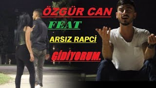 Özgür Can FT. Arsız Rapçi  - GİDİYORUM -