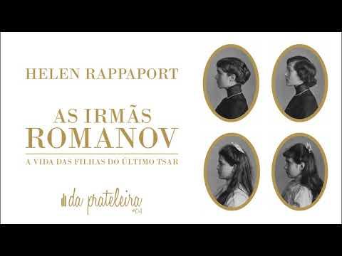 Da Prateleira #04   As Irmãs Romanov