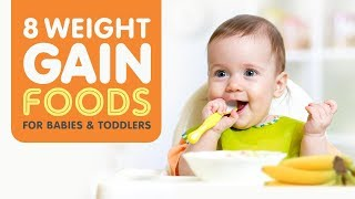 8 Healthy Weight Gain Foods For Babies and Toddlers