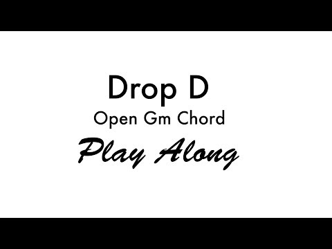 Drop D - Open Gm Chord