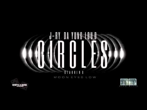 J-Ry Da Yung Loud-Circles(Feat)Moon Eyes Low(2013)(HQ)
