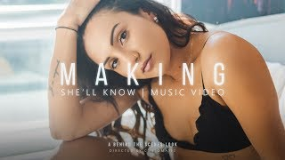 Making: She'll Know Music Video | A Behind The Scenes Look