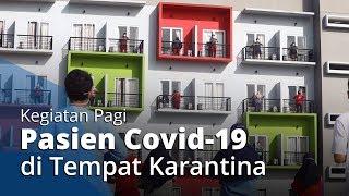 Antusiasme Kegiatan Senam Pagi Pasien Covid-19 di Rumah Singgah Karantina di Tangerang