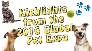 Global Pet Expo 2016 Highlights