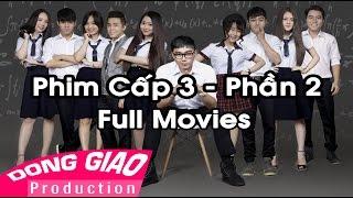 PHIM HỌC SINH CẤP 3 - Phần 2 [Full] - HD 1080p