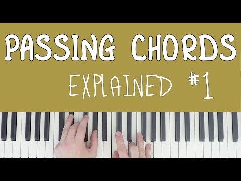 Passing Chords Explained! #1
