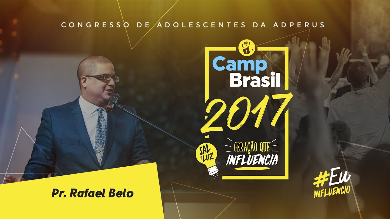CAMP Brasil 2017: Pr. Rafael Belo