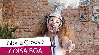 Gloria Groove   Coisa Boa   Versão Acústica De Seu Hit Do Carnaval  | CARAS SESSIONS (2019)