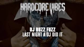 DJ Buzz Fuzz - Last Night A DJ Did It