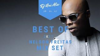 Best Of Nelson Freitas Mix Set 2k17 By Dj Ari Mix