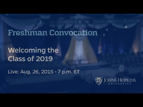 Johns Hopkins University Freshman Convocation for the Class of 2019