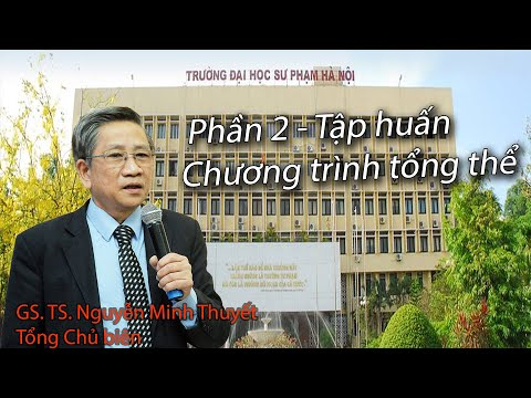 Chuong trinh giao duc pho thong tong the. Phan 2. Gs. Ts Nguyen Minh Thuyet