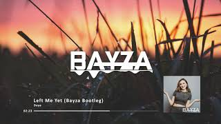 Daya   Left Me Yet (Bayza Remix) [Deep House]