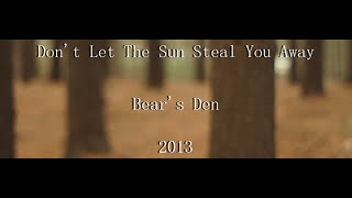 Bear's Den - Don't Let The Sun Steal You Away (Official Music Video) Cover