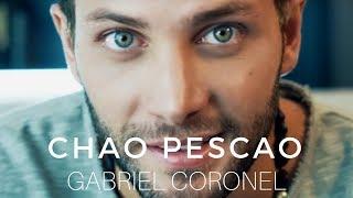 Chao Pescao - Gabriel Coronel  (Video)