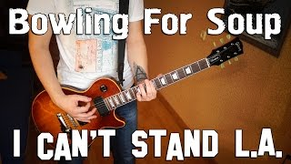 Bowling for Soup - I Can't Stand L.A. (guitar cover)
