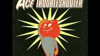 Ace Trouble Shooter-Non-Album Title #2.wmv