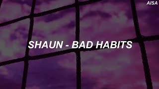 Shaun (숀) – 'Bad Habits (습관)' Easy Lyrics
