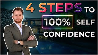 4 Steps To 100% Self Confidence