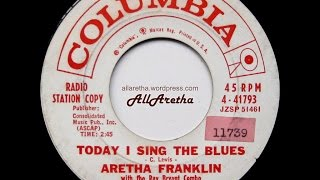 Aretha Franklin - Today I Sing The Blues / Love Is The Only Thing - 7″ DJ Promo - 1960