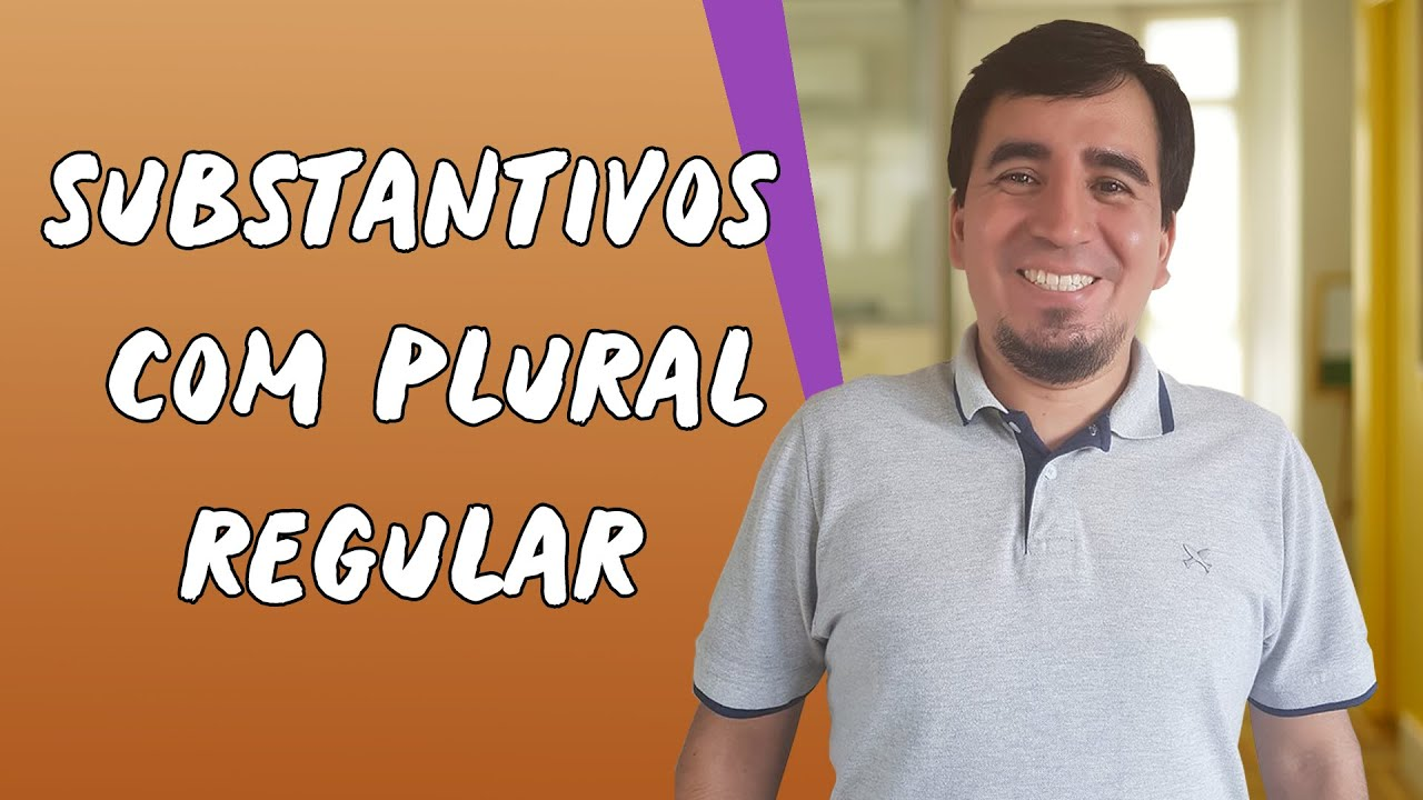 Substantivos com plural regular