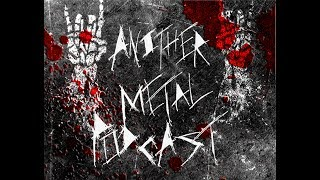 Another Metal Podcast Episode 1