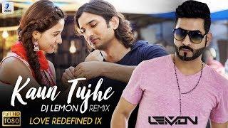 Kaun Tujhe Remix (M.S. Dhoni) DJ Lemon   Love Redefined IX