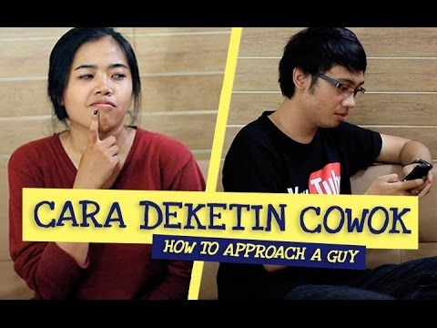 Video CARA MENDEKATI COWOK (How to Approach A Guy)