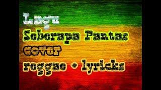 Seberapa Pantas Sheila On 7 ( Cover Reggae )