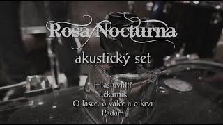 Video ROSA NOCTURNA - Akustický set (Hlas uvnitř, Lékárník, O lásce, P