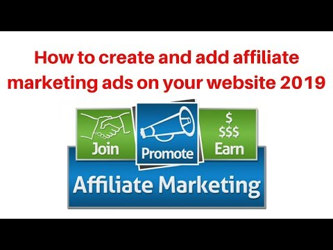 How to create and add affiliate marketing ads on your website 2019