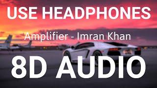 Amplifier   8D AUDIO   Imran Khan   Bass Boosted   8d Punjabi Songs