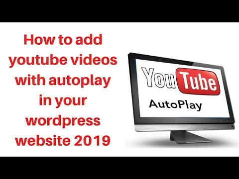 How to add youtube videos with autoplay in your wordpress website 2019