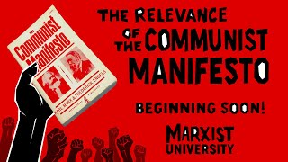 The Relevance of the Communist Manifesto - Marxist University 2020