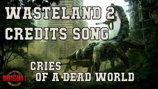 WASTELAND 2 CREDITS MUSIC - Cries Of A Dead World by Miracle Of Sound