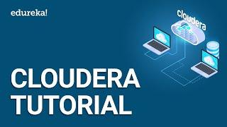 Cloudera Tutorial | Cloudera Manager Quickstart VM | Cloudera Hadoop Training | Edureka