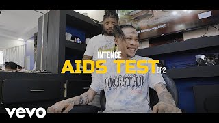 Intense - Aids Test Ep2