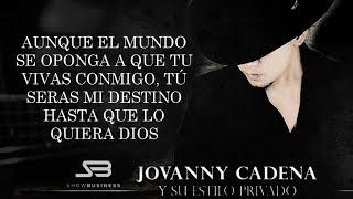 (LETRA) ¨AUNQUE EL MUNDO SE OPONGA¨   Jovanny Cadena Y Su Estilo Privado (Lyric Video)