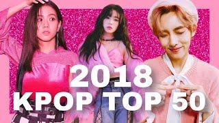 2018 KPOP TOP 50 [Nanna Edition]⭐️