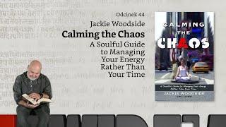 Niewidzialne książki #44: J. Woodside, Calming the Chaos