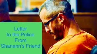 A letter to the police about the Chris Watts Case from an old friend of Shanann's