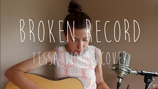 Broken Record | Tessa Violet Cover