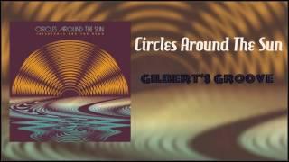 Circles Around The Sun (Neal Casal) Gilbert's Groove