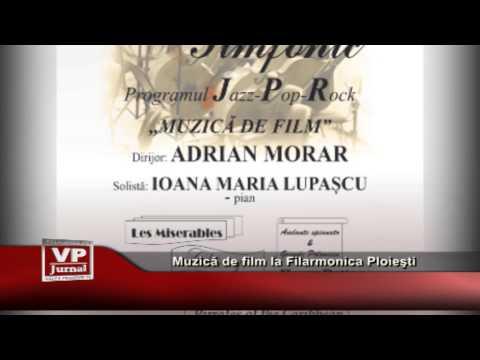 Muzică de film la Filarmonica Ploieşti