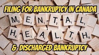 FILING FOR BANKRUPTCY IN TORONTO CANADA:  MENTAL HEALTH & DISCHARGED TORONTO BANKRUPTCY