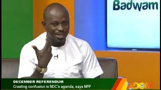 December Referendum -Badwam on Adom TV (19-11-19)
