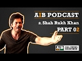 Download Video AIB Podcast : Feat. Shah Rukh Khan (Part 02)