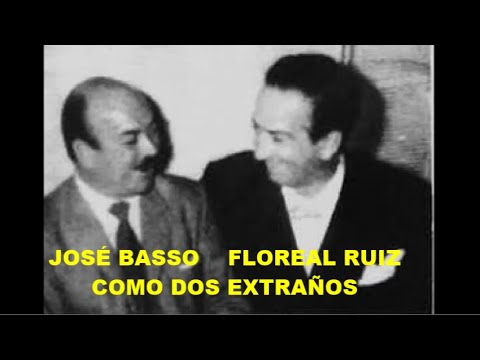 FLOREAL RUIZ  - JOSÉ BASSO  - COMO DOS EXTRAÑOS  - TANGO